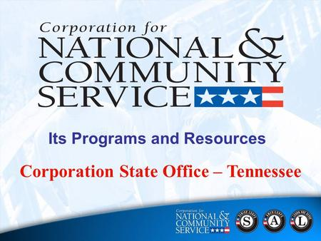 1 Corporation State Office – Tennessee Its Programs and Resources.