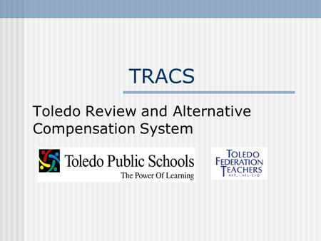 TRACS Toledo Review and Alternative Compensation System.