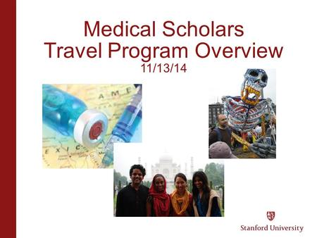Medical Scholars Travel Program Overview 11/13/14.