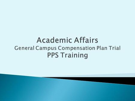 Overview Approval Process Salary Components Salary Guidelines PPS Considerations DOS Codes Leaves Faculty Salary Exchange Program PPS Examples PPS Entry.