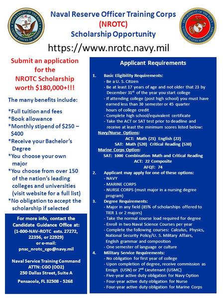 Naval Reserve Officer Training Corps (NROTC) Scholarship Opportunity For more info, contact the Candidate Guidance Office at: (1-800-NAV-ROTC exts. 27272,