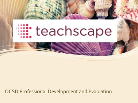 OCSD Professional Development and Evaluation. The Framework Structure Based on both empirical studies and theoretical research, the Framework for Teaching.