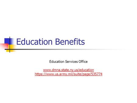 Education Benefits Education Services Office  https://www.us.army.mil/suite/page/535774.