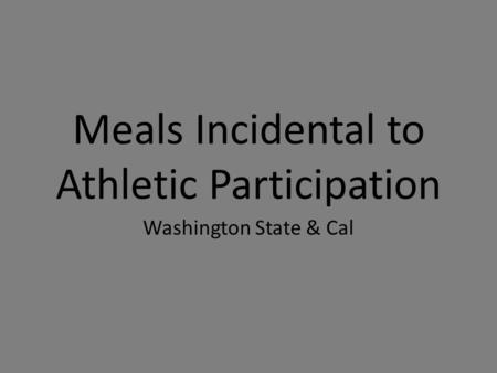 Meals Incidental to Athletic Participation Washington State & Cal.
