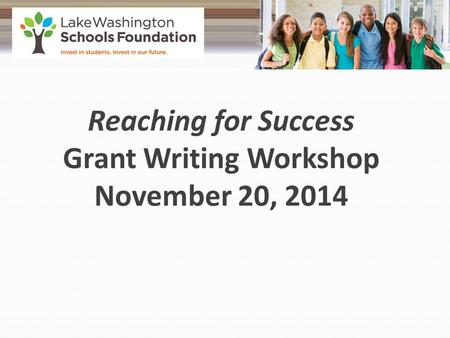 Reaching for Success Grant Writing Workshop November 20, 2014.