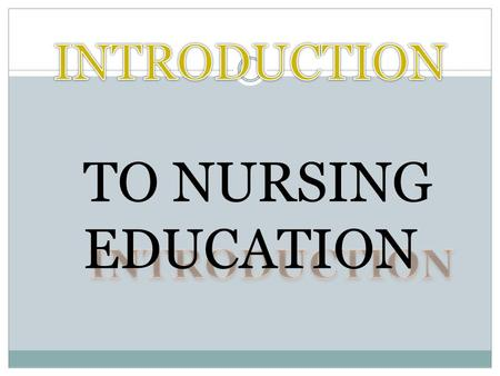 TO NURSING EDUCATION. Virginia Henderson NURSING; DEFINITION THE UNIQUE FUNCTION OF THE NURSE IS TO ASSIST THE INDIVIDUAL,SICK OR WELL,IN THE PERFORMANCE.