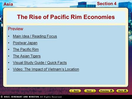 Asia Section 4 Preview Main Idea / Reading Focus Postwar Japan The Pacific Rim The Asian Tigers Visual Study Guide / Quick Facts Video: The Impact of Vietnam's.