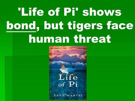 'Life of Pi' shows bond, but tigers face human threat.