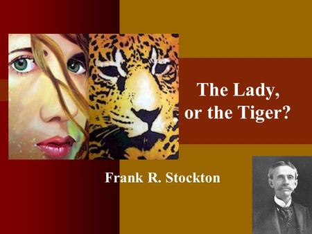 The Lady, or the Tiger? Frank R. Stockton. Agree or disagree? If I do something wrong at home, the consequences are fair. Agree or disagree? If I do something.