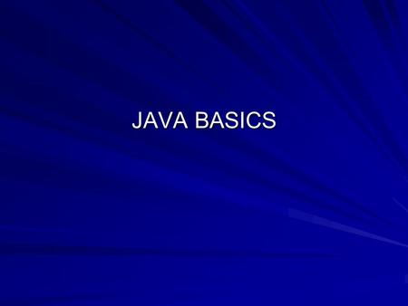 JAVA BASICS. Why Java for this Project? Its open source - FREE Java has tools that work well with rdf and xml –Jena, Jdom, Saxon Can be run on UNIX,Windows,LINUX,etc.