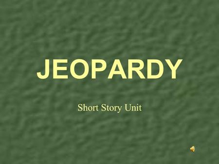Short Story Unit JEOPARDY LiteraryTerms Plot Line CharacterCharacterConflict Past Stories 10 20 30 40 50.