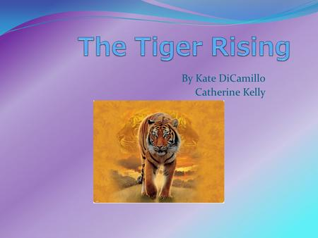 By Kate DiCamillo Catherine Kelly. The main characters were This story took place… (setting) Rob: boy Sistine: girl staying in Lister The Tiger Rob's.