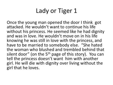 "the lady or the tiger "" written by frank r stockton ppt video  lady or tiger 1 once the young man opened the door i think got attacked"