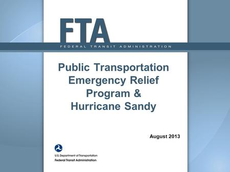 Public Transportation Emergency Relief Program & Hurricane Sandy August 2013.