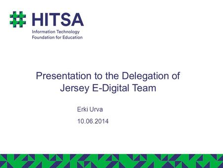 Presentation to the Delegation of Jersey E-Digital Team Erki Urva 10.06.2014.