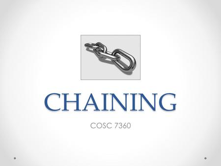 CHAINING COSC 7360. Content Motivation Introduction Multicasting Chaining Performance Study Conclusions.