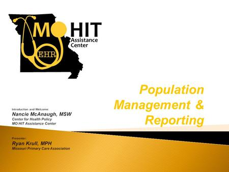 Population Management & Reporting. Federally-designated Regional Extension Center for the State of Missouri  University of Missouri:  Department of.