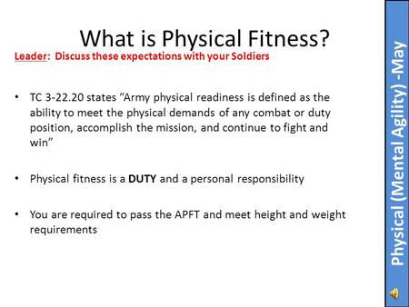 "TC 3-22.20 states ""Army physical readiness is defined as the ability to meet the physical demands of any combat or duty position, accomplish the mission,"
