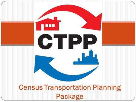 Census Transportation Planning Package. Mid-Region Council of Governments.