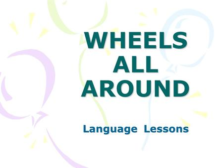 WHEELS ALL AROUND Language Lessons. Do you like to ride your bike?