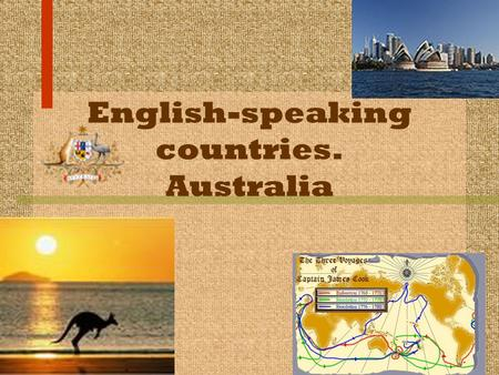 English-speaking countries. Australia. Geography The continent of Australia, with the island state of Tasmania, is approximately equal in area to the.
