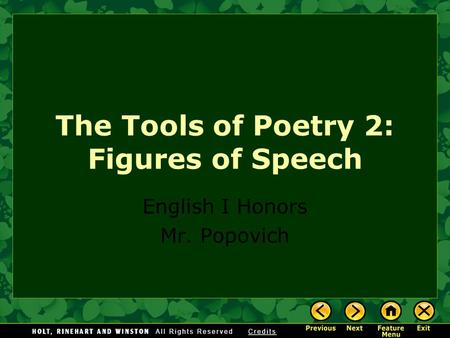 The Tools of Poetry 2: Figures of Speech English I Honors Mr. Popovich.