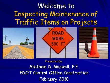 Welcome to Inspecting Maintenance of Traffic Items on Projects