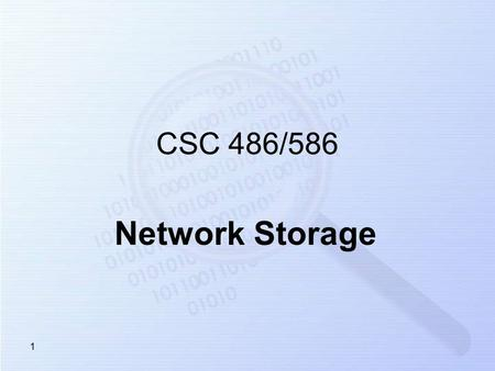 1 CSC 486/586 Network Storage. 2 Objectives Familiarization with network data storage technologies Understanding of RAID concepts and RAID levels Discuss.