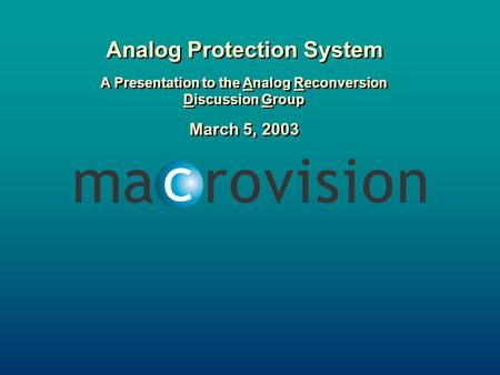 Analog Protection System A Presentation to the Analog Reconversion Discussion Group March 5, 2003 Analog Protection System A Presentation to the Analog.