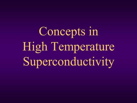 Concepts in High Temperature Superconductivity.