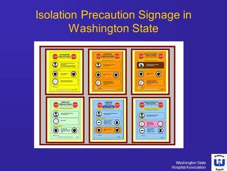 Washington State Hospital Association Isolation Precaution Signage in Washington State.