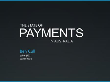 PAYMENTS Ben ssw.com.au THE STATE OF IN AUSTRALIA.