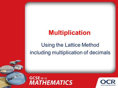 Multiplication Using the Lattice Method including multiplication of decimals.