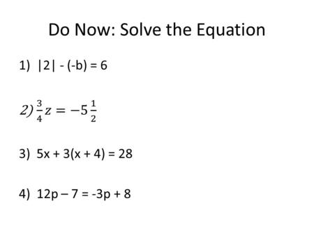 Do Now: Solve the Equation