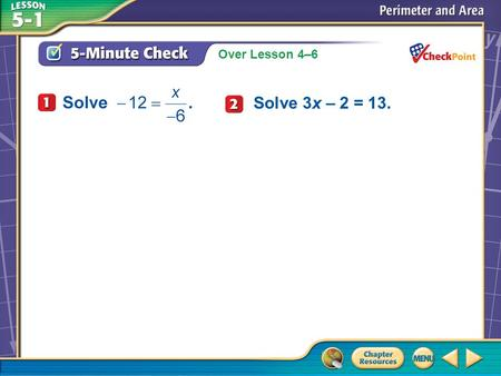 Over Lesson 4–6 A.A B.B C.C D.D 5-Minute Check 1 Solve 3x – 2 = 13.