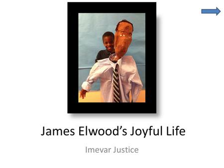 James Elwood's Joyful Life Imevar Justice. Fast Facts James Elwood Newton Grandpa Born in Bridgton, New Jersey on July 3, 1941 Now lives in Newark, Delaware.
