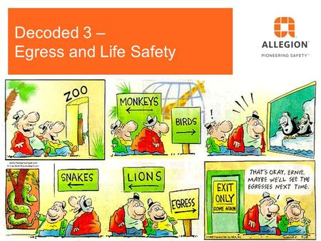 Decoded 3 – Egress and Life Safety Audio: 866-430-4132, Code: 781-453-5306 Mute your phone (*6 to mute, #6 to unmute) This webinar is being recorded.