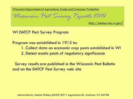 Adrian Barta, Anette Phibbs, DATCP, 8911 Agriculture Dr. Madison WI 53708 Wisconsin Department of Agriculture, Trade and Consumer Protection Wisconsin.