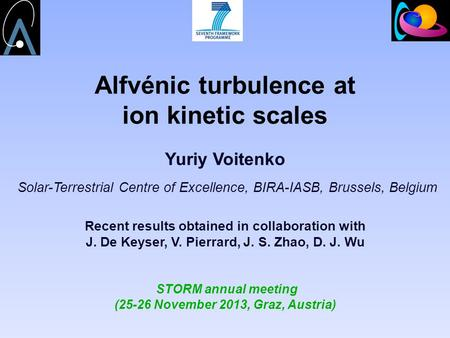 Alfvénic turbulence at ion kinetic scales Yuriy Voitenko Solar-Terrestrial Centre of Excellence, BIRA-IASB, Brussels, Belgium Recent results obtained in.