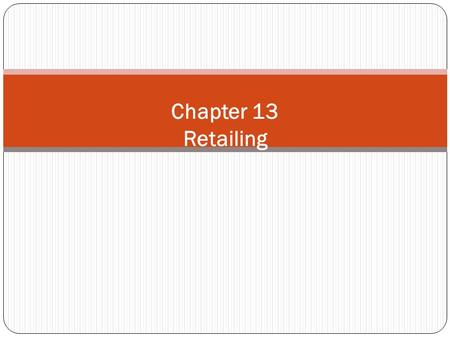 Chapter 13 Retailing.