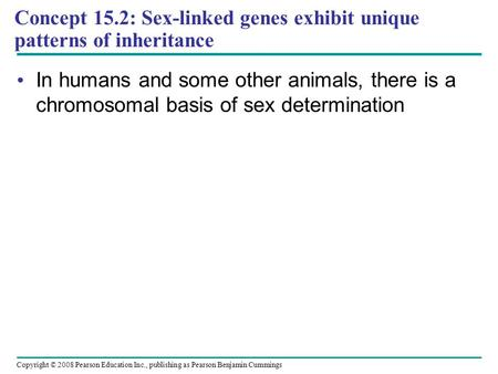 Concept 15.2: Sex-linked genes exhibit unique patterns of inheritance