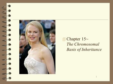 Chapter 15~ The Chromosomal Basis of Inheritance