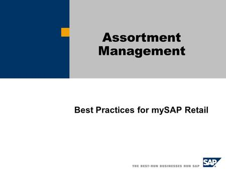 Best Practices for mySAP Retail Assortment Management.