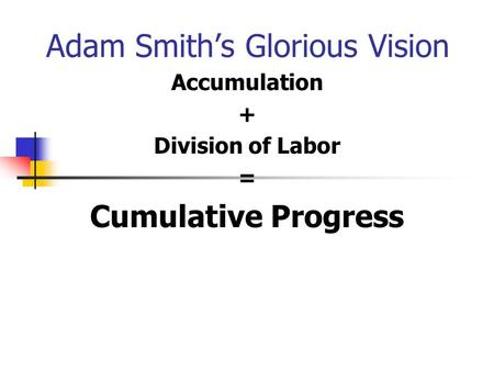 Adam Smith's Glorious Vision