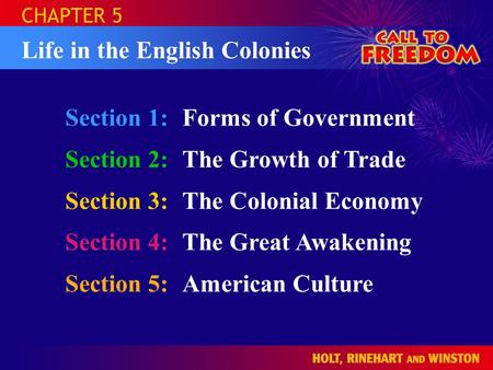 Section 1:Forms of Government Section 2:The Growth of Trade Section 3:The Colonial Economy Section 4:The Great Awakening Section 5:American <strong>Culture</strong> CHAPTER.