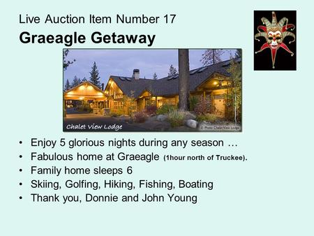 Live Auction Item Number 17 Graeagle Getaway Enjoy 5 glorious nights during any season … Fabulous home at Graeagle (1hour north of Truckee). Family home.