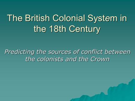The British Colonial System in the 18th Century