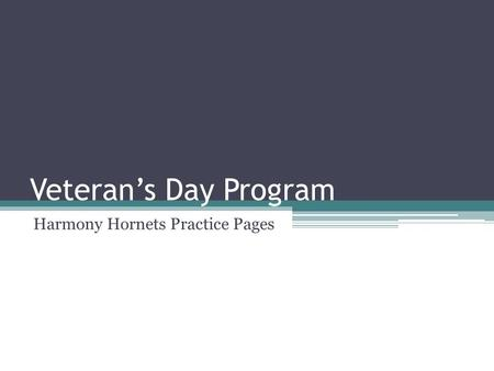 Veteran's Day Program Harmony Hornets Practice Pages.