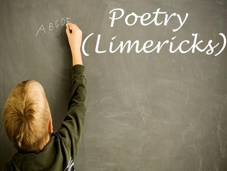 Poetry (Limericks). In our lesson today, we will Learn to recognize the rhyming pattern of a poem or song. Learn how to Annotate a Poem Read a few examples.