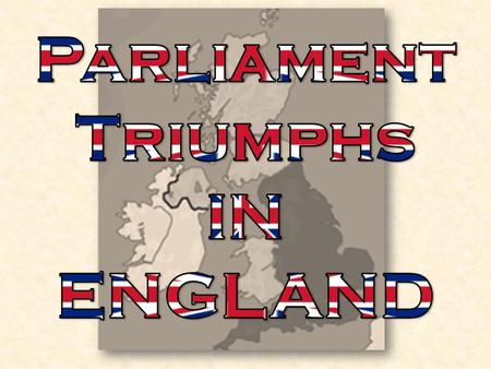 Parliament Triumphs IN ENGLAND.